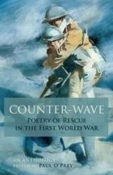 Counter-Wave - Poetry of Rescue in the First World War (ISBN: 9780993331138)