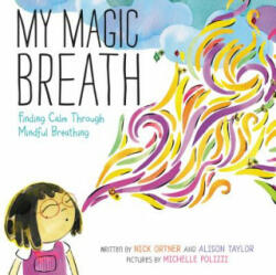 My Magic Breath - Nick Ortner, Alison Taylor (ISBN: 9780062687760)