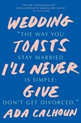 Wedding Toasts I'll Never Give (ISBN: 9780393356007)