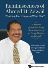 Reminiscences Of Ahmed H. zewail: Photons, Electrons And What Else? - A Portrait From Close Range. Remembrances Of His Group Members And Family (ISBN: 9789813231535)