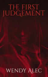 First Judgement - ALEC WENDY (ISBN: 9780310090984)