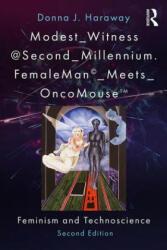 Modest_Witness@Second_Millennium. FemaleMan_Meets_OncoMouse - Feminism and Technoscience (ISBN: 9781138303416)
