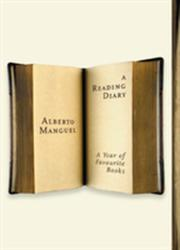 Reading Diary: A Year Of Favourite Books - Alberto Manguel (2006)
