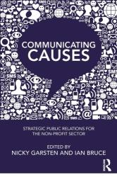 Communicating Causes - Strategic public relations for the non-profit sector (ISBN: 9780815394013)