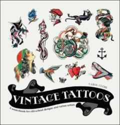 Vintage Tattoos: A Sourcebook for Old-School Designs and Tat (ISBN: 9781787391055)