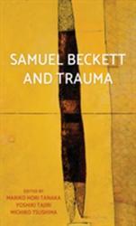 Samuel Beckett and Trauma (ISBN: 9781526121349)