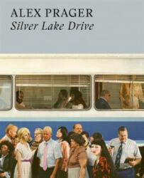 Alex Prager: Silver Lake Drive (ISBN: 9780500544976)