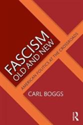 Fascism Old and New - American Politics at the Crossroads (ISBN: 9781138485341)