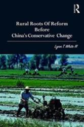 Rural Roots of Reform Before China's Conservative Change (ISBN: 9780815371052)