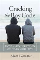 Cracking the Boy Code - How to Understand and Talk with Boys (ISBN: 9780865718760)