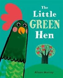 Little Green Hen (ISBN: 9781408340202)