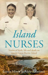 Island Nurses - Stories of Birth, Life and Death on Remote Great Barrier Island (ISBN: 9781877505843)