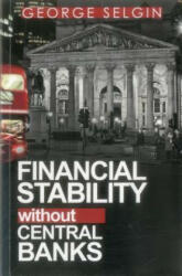 Financial Stability Without Central Banks (ISBN: 9780255367523)