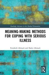 Meaning-making Methods for Coping with Serious Illness - Fereshteh Ahmadi, Ahmadi, Nader (ISBN: 9781138299368)