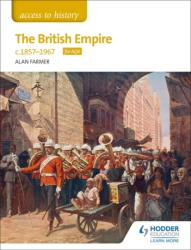 Access to History The British Empire, c1857-1967 for AQA (ISBN: 9781510423480)