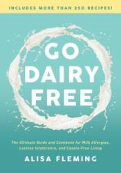 Go Dairy Free - Alisa Fleming (ISBN: 9781944648916)