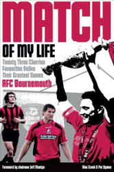 Bournemouth Match of My Life (ISBN: 9781785314049)