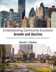 Understanding Community Economic Growth and Decline - Strategies for Sustainable Development (ISBN: 9781138556249)