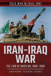 Iran-Iraq War - The Lion of Babylon, 1980-1988 (ISBN: 9781526728579)