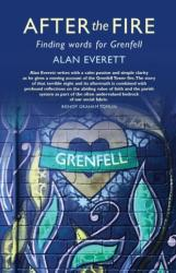 After the Fire - Finding words for Grenfell (ISBN: 9781786220523)