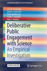 Deliberative Public Engagement with Science - An Empirical Investigation (ISBN: 9783319781594)