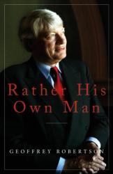 Rather His Own Man - In Court with Tyrants, Tarts and Troublemakers (ISBN: 9781785903977)