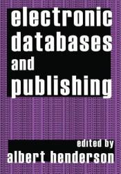 Electronic Databases and Publishing - Albert Henderson (ISBN: 9781138522749)
