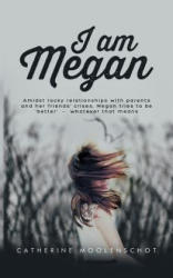 I Am Megan - Amidst rocky relationships with parents and her friends' crises, Megan tries to be 'better' - whatever that means. (ISBN: 9781787106550)