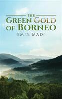 Green Gold of Borneo (ISBN: 9781788784887)