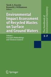 Environmental Impact Assessment of Recycled Wastes on Surface and Ground Waters - Concepts; Methodology and Chemical Analysis (ISBN: 9783540002680)