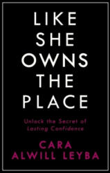 Like She Owns the Place - Cara Alwill Leyba (ISBN: 9780241318096)