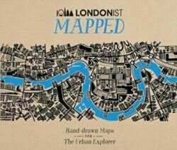 Londonist Mapped; Hand-drawn Maps for the Urban Explorer (ISBN: 9780749579104)
