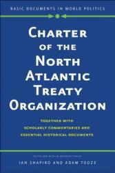 Charter of the North Atlantic Treaty Organization - Ian Shapiro, Adam Tooze (ISBN: 9780300228526)
