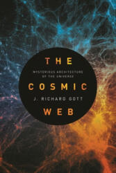 Cosmic Web - Mysterious Architecture of the Universe (ISBN: 9780691181172)