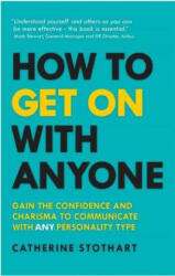 How to Get On with Anyone - Gain the confidence and charisma to communicate with ANY personality type (ISBN: 9781292207865)