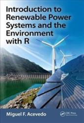 Introduction to Renewable Power Systems and the Environment with R - Acevedo, Miguel F. (ISBN: 9781138197343)