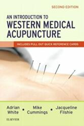 Introduction to Western Medical Acupuncture - Adrian White, Mike Cummings, Jacqueline Filshie (ISBN: 9780702073182)