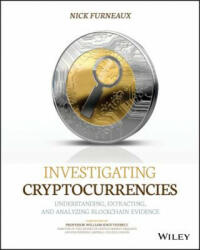Investigating Cryptocurrencies - Understanding, Extracting, and Analyzing Blockchain Evidence (ISBN: 9781119480587)