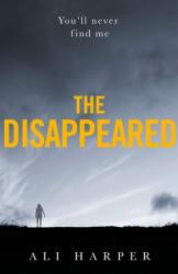 Disappeared - A Gripping Crime Mystery Full of Twists and Turns! (ISBN: 9780008292669)