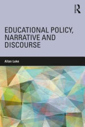 Educational Policy, Narrative and Discourse - LUKE (ISBN: 9781138502949)