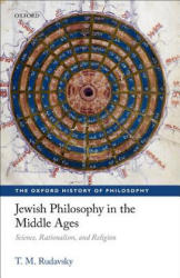 Jewish Philosophy in the Middle Ages - Science, Rationalism, and Religion (ISBN: 9780199580903)