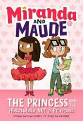 Princess and the Absolutely Not a Princess (ISBN: 9781419731792)