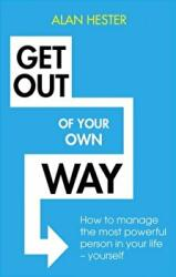 Get Out of Your Own Way - Alan Hester (ISBN: 9781472140371)