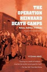 Operation Reinhard Death Camps, Revised and Expanded Edition - Belzec, Sobibor, Treblinka (ISBN: 9780253025302)