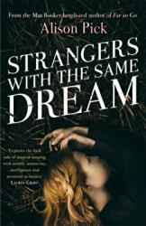Strangers with the Same Dream From the Man Booker Longlisted author of Far to Go (ISBN: 9781472225122)
