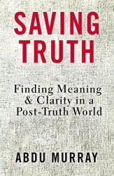 Saving Truth (ISBN: 9780310562047)