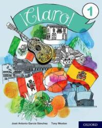 ! Claro! 1 Student Book - Tony Weston, Jose Antonio Garcia Sanchez (ISBN: 9780198425496)