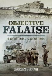 Objective Falaise - 8 August 1944-16 August 1944 (ISBN: 9781473857629)