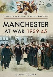 Manchester at War 1939-45 (ISBN: 9781473875753)