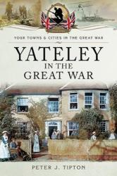 Yateley in the Great War (ISBN: 9781473876521)